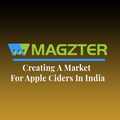 Creating A Market For Apple Ciders In India
